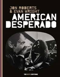 American Desperado, Jon Roberts & Evan Wright