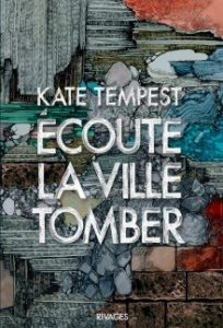 Kate Tempest auteur.e queer : écoute la ville tomber