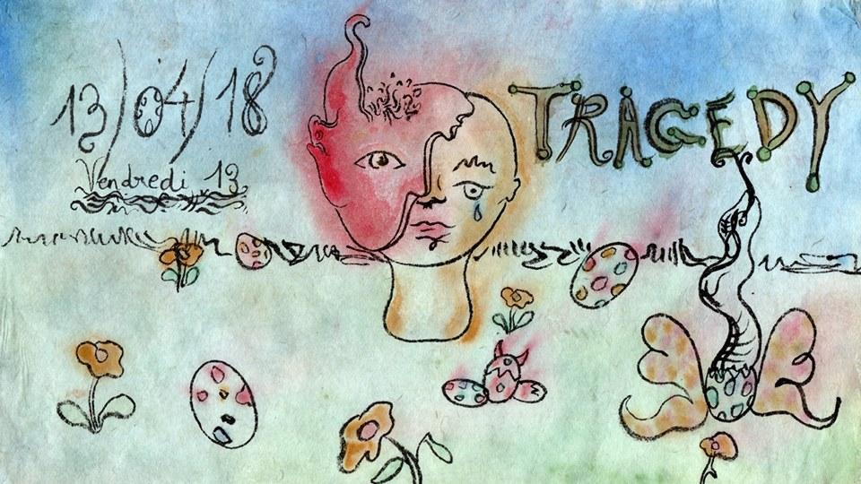 soirée tragedy par un artiste nommé Galimatthias Anguille
