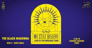 We still believe avec The Black Madonna
