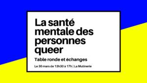 La santé mentale chez les personnes queer : table ronde et échanges à Paris - La mutinerie