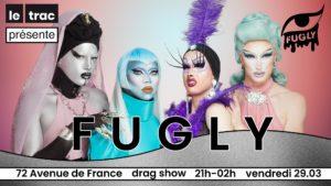 Fugly - Drag Show