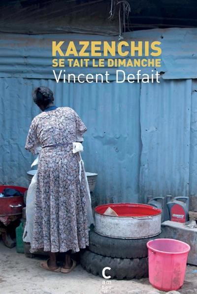 « Kazenchis se tait le dimanche » de Vincent Defait