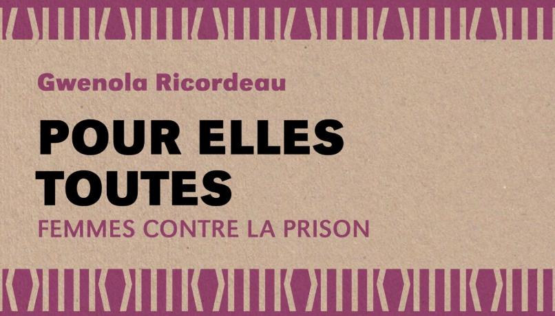 Pour elles toutes : femmes contre la prison un ouvrage anti carcéral - Friction Magazine féminsite