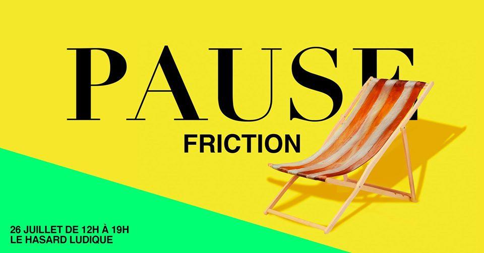Pause Friction Magazine au hasard ludique paris queer féministe