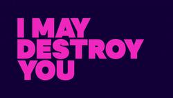 I may destroy you série convergence des luttes féministes