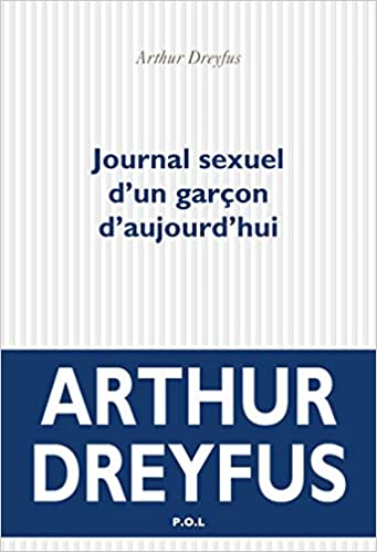 Journal sexuel d'un garçon d'aujourd'hui par arthur dreyfus : un livre à ne pas lire !