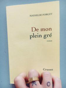 De mon plein gré roman de mathilde forget