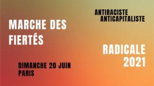 marche des fiertés radicale antiraciste et anticapitaliste à Paris 2021